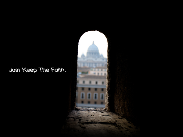just keep the faith